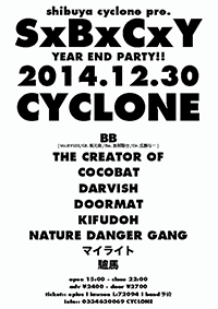 SHIBUYA CYCLONE presents SxBxCxY -YEAR END SPECIAL-
